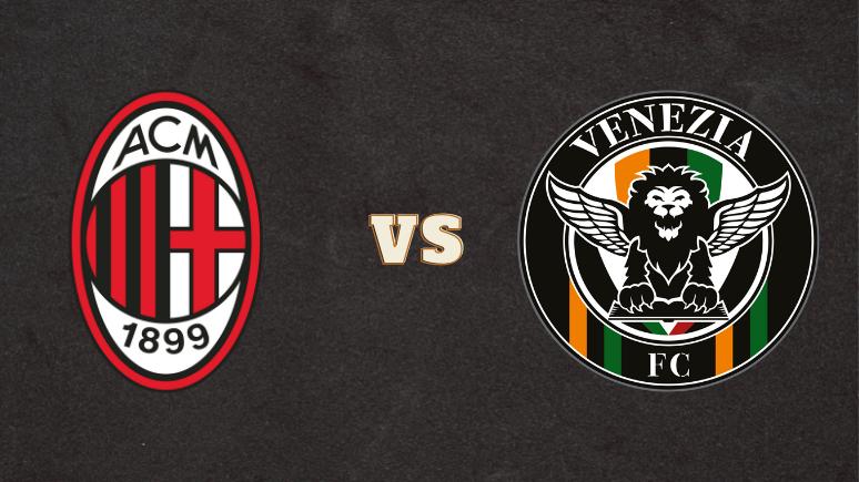 Niech beniaminek zabłyszczy tylko koszulkami - zapowiedź spotkania Milan vs Venezia
